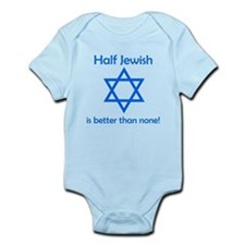 Half Jewish Is Better Than None Body Suit