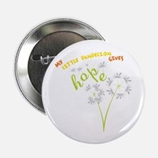 """MY LITTLE DANDELION GIVES Hope 2.25"""" Button"""
