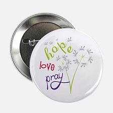 "Hope Love pray 2.25"" Button"