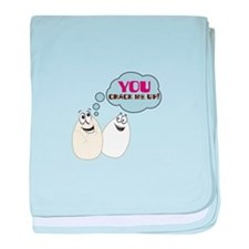 YOU CRACK ME UP! baby blanket