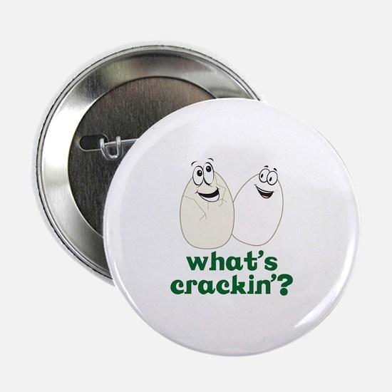 "whats crackin? 2.25"" Button"