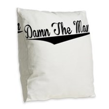 Damn The Man, Retro, Burlap Throw Pillow