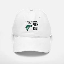 I Fish Big! Baseball Baseball Cap