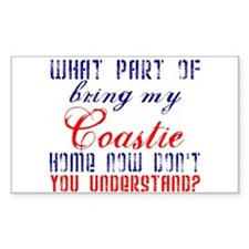 Bring my Coastie home now Rectangle Decal
