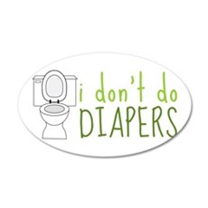 i dont do DIAPERS Wall Decal