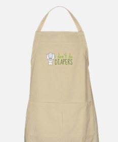 i dont do DIAPERS Apron
