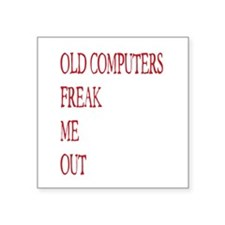 Old Computers Freak Me Out 003 Sticker