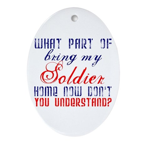 Bring my Soldier home now Oval Ornament