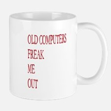 Old Computers Freak Me Out 003 Mugs