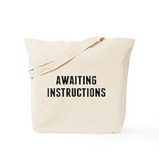 Awaiting Instruction Tote Bag