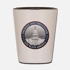 Preserve Our Constitution Shot Glass