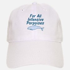 For All Intensive Porpoises Baseball Baseball Baseball Cap