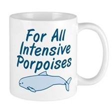 For All Intensive Porpoises Mugs