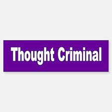 THOUGHT CRIMINAL Bumper Bumper Bumper Sticker