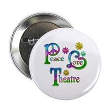 "Peace Love Theatre 2.25"" Button"