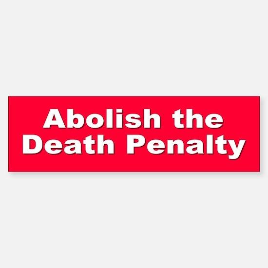 ABOLISH DEATH PENALTY Bumper Bumper Bumper Sticker