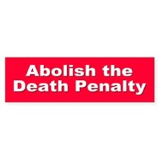 ABOLISH DEATH PENALTY Bumper Bumper Sticker