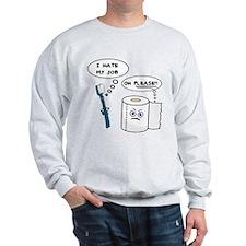 I Hate My Job Sweatshirt