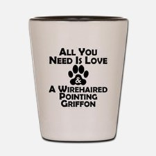 Love And A Wirehaired Pointing Griffon Shot Glass