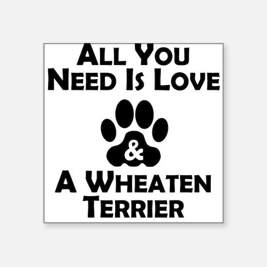 Love And A Wheaten Terrier Sticker