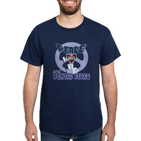 Peace Love and Dental Floss Dark T-Shirt