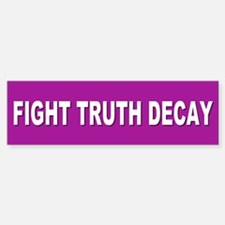 TRUTH DECAY Bumper Bumper Bumper Sticker