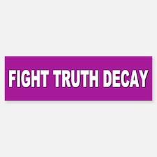 TRUTH DECAY Bumper Bumper Bumper Sticker