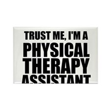 Trust Me, Im A Physical Therapy Assistant Magnets
