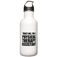 Trust Me, Im A Physical Therapy Assistant Water Bo