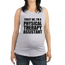 Trust Me, Im A Physical Therapy Assistant Maternit