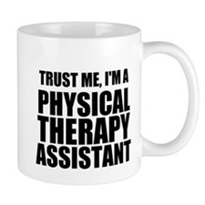 Trust Me, Im A Physical Therapy Assistant Mugs