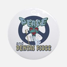 Peace Love and Dental Floss Ornament (Round)