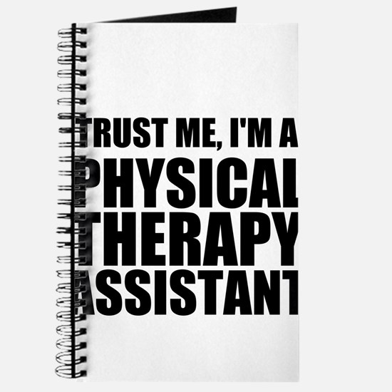 Trust Me, Im A Physical Therapy Assistant Journal