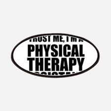 Trust Me, Im A Physical Therapy Assistant Patches