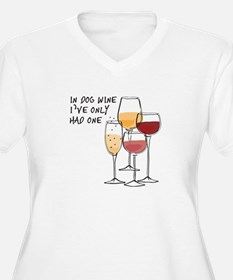 in dog wine Ive only had one Plus Size T-Shirt
