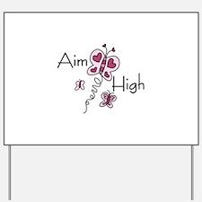 Aim High Yard Sign