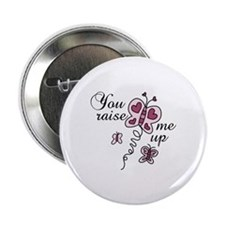 "You Raise Me Up 2.25"" Button"