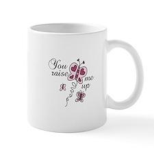 You Raise Me Up Mugs