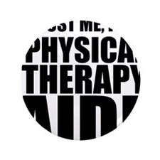 "Trust Me, Im A Physical Therapy Aide 3.5"" Button"