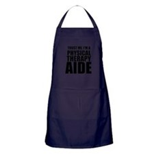 Trust Me, Im A Physical Therapy Aide Apron (dark)