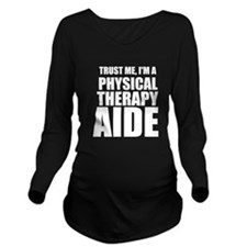 Trust Me, Im A Physical Therapy Aide Long Sleeve M