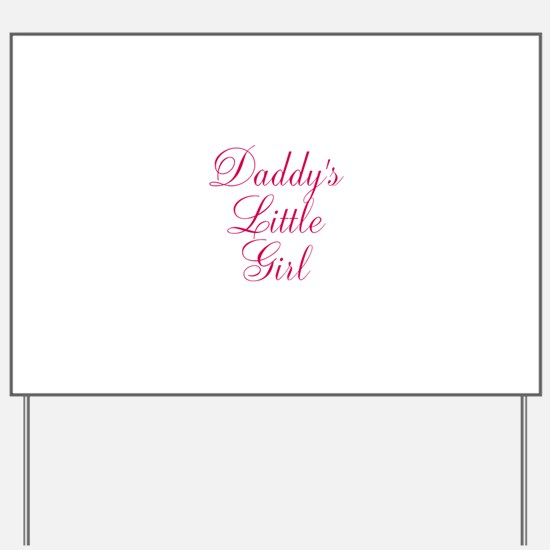 Daddys Little Girl in Pink Yard Sign