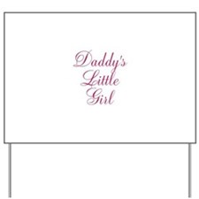 Daddys Little Girl in Pink 3 Yard Sign