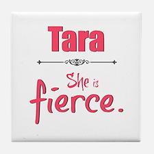 Tara is fierce Tile Coaster