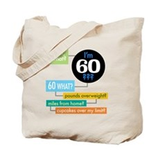 Wait, what, Im 60? Tote Bag