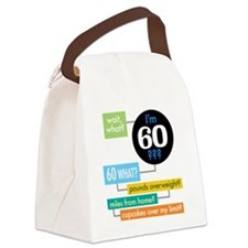 Wait, what, Im 60? Canvas Lunch Bag