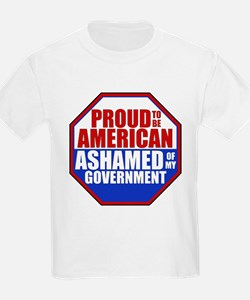 Proud to be American Ashamed of my Government T-Sh