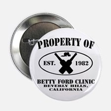 "Property of Betty Ford Clinic 2.25"" Button"