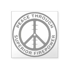 "Peace through Superior Firepower Sticker 3"" x"