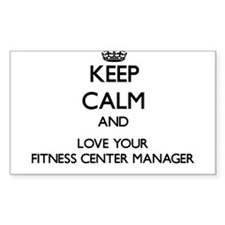 Keep Calm and Love your Fitness Center Manager Sti